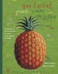 Alain Serres et Martin Jarrie - Une cuisine grande comme un jardin.