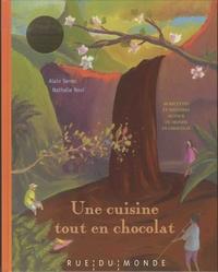 Alain Serres et Nathalie Novi - Une cuisine tout en chocolat - Recettes autour du monde et du chocolat.