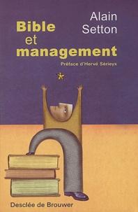 Alain Setton - Bible et management - Une approche psycho-spirituelle du leadership.