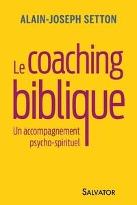 Alain Setton - Coacher avec la Bible - Un accompagnement psycho-spirituel.