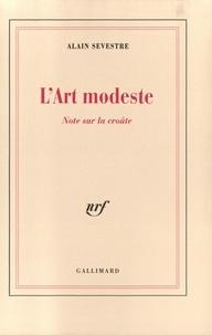 Alain Sevestre - L'art modeste - Note sur la croûte.