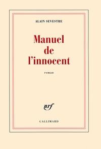 Alain Sevestre - Manuel de l'innocent.