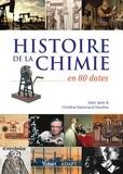 Alain Sevin et Christine Dézarnaud Dandine - Histoire de la chimie en 80 dates.