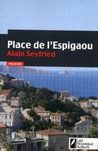 Alain Seyfried - Place de l'Espigaou.