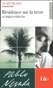 Alain Sicard - Résidence sur la terre de Pablo Neruda.