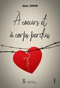 Kindle ebooks meilleures ventes A coeurs et à corps perdus in French 9791032631485 par Alain Simon MOBI