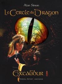 Alain Simon - Excalibur Tome 1 : Le Cercle du Dragon.