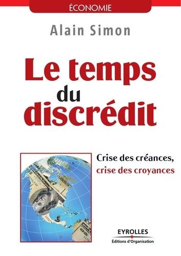 Le temps du discrédit. Crise des créances, crise des croyances