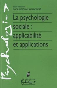 Alain Somat et Pascal Morchain - La psychologie sociale : applicabilité et applications.