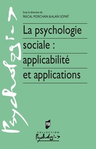 Alain Somat et Pascal Morchain - La psychologie sociale : applicabilité et applications.
