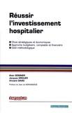 Alain Sommer et Jacques Grolier - Réussir l'investissement hospitalier.
