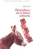 Alain Soral - Abécédaire de la bêtise ambiante.