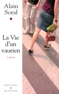 Alain Soral - La vie d'un vaurien.
