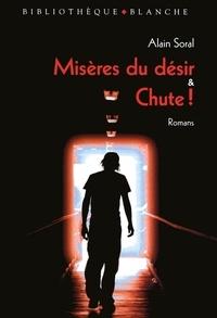 Alain Soral - Misères du désir & Chute ! - Eloge de la disgrâce.