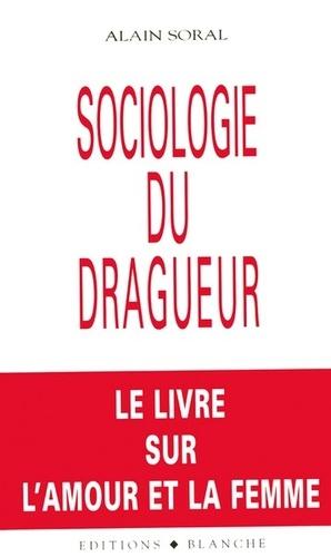 Alain Soral - Sociologie du dragueur - Le livre sur l'amour et la femme.