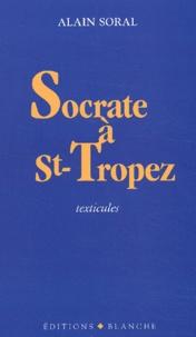 Alain Soral - Socrate à Saint-Tropez - Texticules.