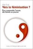 Alain Soral - Vers la féminisation ? Pour comprendre l'arrivée des femmes au pouvoir.