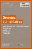 Alain Soroste et Jean-Christophe André - Denrées alimentaires - Information des consommateurs, Etiquetage, Affichage, Publicité.