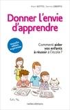 Alain Sotto et Varinia Oberto - Donner l'envie d'apprendre - Comment aider vos enfants à réussir à l'école (nouvelle édition augmentée 2013).