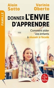 Alain Sotto et Varinia Oberto - Donner l'envie d'apprendre.