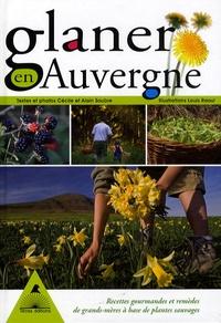 Alain Soubre et Cécile Soubre - Glaner en Auvergne - Des recettes gourmandes et des remèdes de grands-mères à base de plantes sauvages.