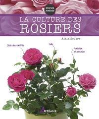 Alain Soubre - La culture des rosiers.