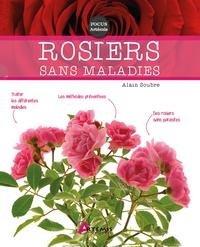 Alain Soubre - Rosiers sans maladies.