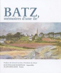 Alain Soularue et Jean-William Hanoteau - Batz, mémoires d'une l'île.
