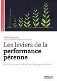 Alain Sourisseau et Arnaud Sourisseau - Les leviers de la performance pérenne - Architecture et médecine des organisations.