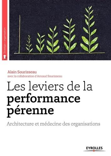 Les leviers de la performance pérenne. Architecture et médecine des organisations