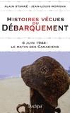 Alain Stanké et Jean-Louis Morgan - Histoires vécues du débarquement - 6 juin 1944 : Le matin des canadiens.