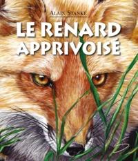 Alain Stanké et Jocelyne Bouchard - Le renard apprivoisé.