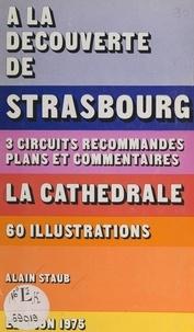 Alain Staub et  Collectif - À la découverte de Strasbourg.