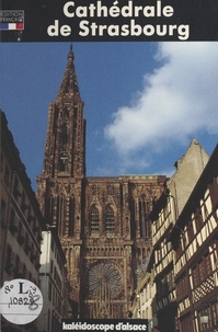 Alain Staub - La Cathédrale de Strasbourg.