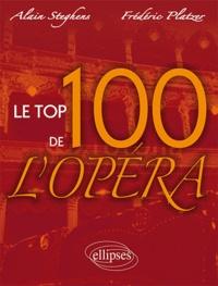 Alain Steghens et Frédéric Platzer - Le top 100 de l'opéra.