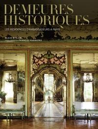 Alain Stella - Demeures historiques - Les résidences d'ambassadeurs à Paris.