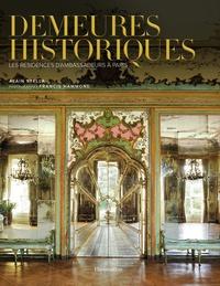 Demeures historiques- Les résidences d'ambassadeurs à Paris - Alain Stella |
