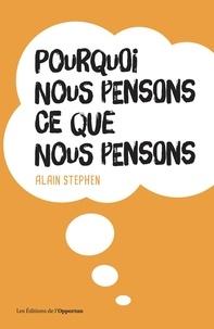 Ebook dictionnaire français téléchargement gratuit Pourquoi nous pensons ce que nous pensons en francais 9782360758920