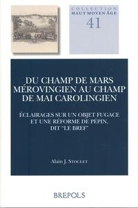 Alain Stoclet - Du champ de mars mérovingien au champ de mai carolingien French - Eclairages sur un objet fugace et une réforme de Pépin, dit « le Bref ».