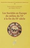 Alain Stoclet - Les Sociétés en Europe du milieu du VIè à la fin du IXè siècle - Mondes byzantin, slave et musulman exclus.