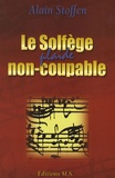 Alain Stoffen - Le solfège plaide non coupable.