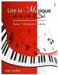 Alain Stoffen - Lire la musique en un clin d'oeil - Tome 1, Clé de sol, clé de fa.