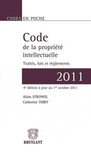 Alain Strowel et Catherine Thiry - Code de la propriété intellectuelle 2011 - Traités, lois et règlements.