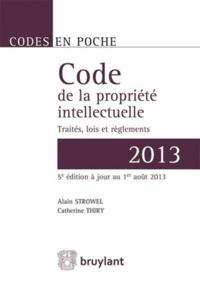 Alain Strowel et Catherine Thiry - Code de la propriété intellectuelle - Traités, lois et règlements.