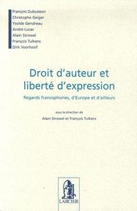 Alain Strowel et François Tulkens - Droit d'auteur et liberté d'expression - Regards francophones, d'Europe et d'ailleurs.