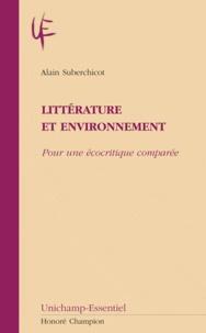 Alain Suberchicot - Littérature et environnement - Pour une écocritique comparée.