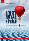Alain Subrebost - L'art royal révélé - Le développement personnel symbolique.