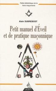 Alain Subrebost - Petit manuel d'éveil pratique et de pratique maçonnique.