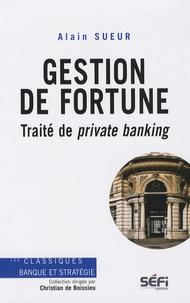 Alain Sueur - Gestion de fortune - Traité de private banking.