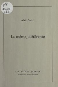 Alain Suied - La même, différente.